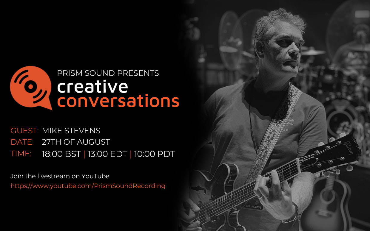 Prism Sound in Creative Conversation with Mike Stevens - Annie Lennox, ELO & Take That